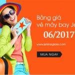 Bảng giá vé máy bay Jetstar tháng 6 năm 2017