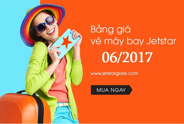 bang-gia-ve-may-bay-Jetstar-thang-6-nam-2017